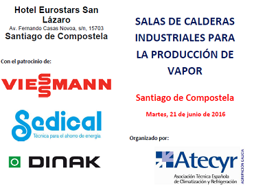 """Jornada organizada por ATECYR """"Salas de calderas industriales para la producción de vapor"""", el próximo martes 21 de junio en Santiago de Compostela"""