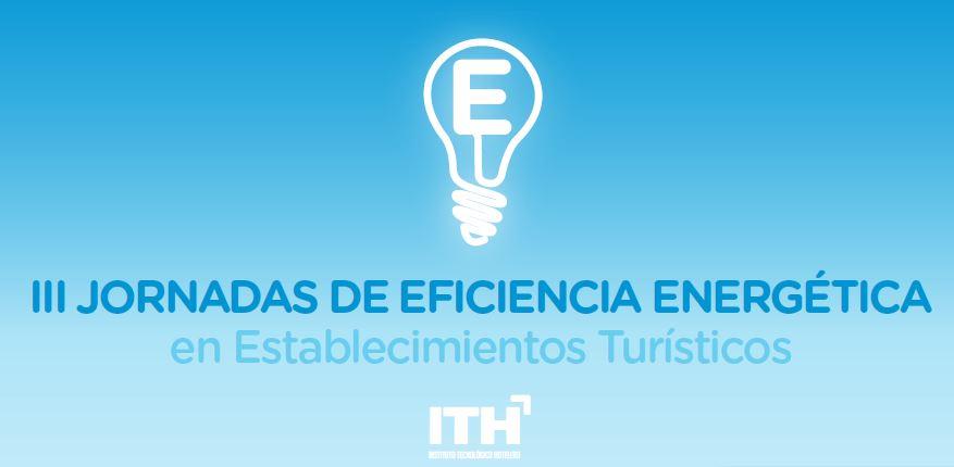 Sedical le invita a la Jornada organizada por el ITH, dentro de las III Jornadas de eficiencia energética en Establecimientos Turísticos.