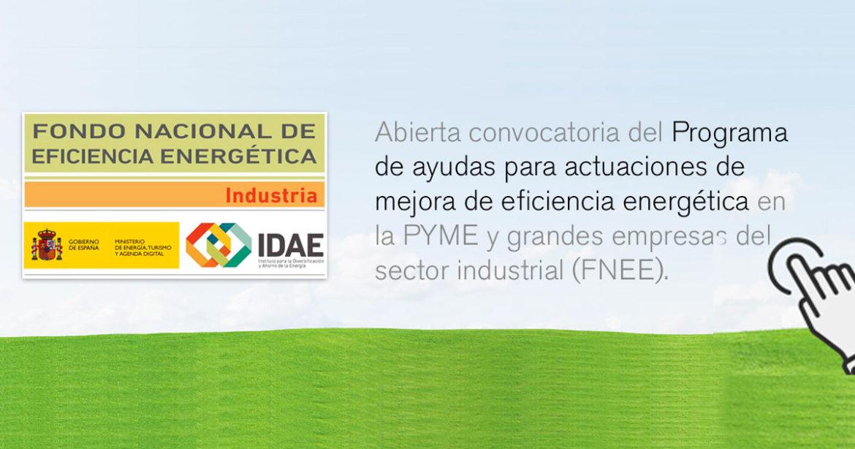 Segunda convocatoria del programa de ayudas para actuaciones de eficiencia energética en pyme y gran empresa del sector industrial (FNEE)