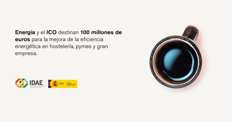 Energía y el ICO destinan 100 millones de euros para la mejora de la eficiencia energética en hostelería, pymes y gran empresa